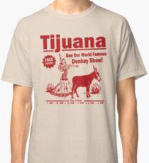 Funny Shirt - Tijuana Donkey Show Classic T-Shirt