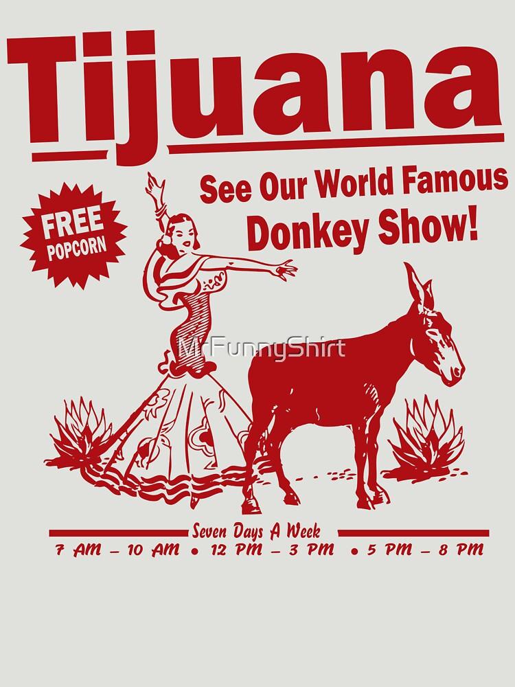 Funny Shirt - Tijuana Donkey Show | Unisex T-Shirt