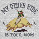 Funny Shirt - My Other Ride by MrFunnyShirt