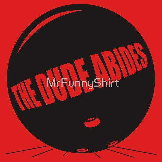TShirtGifter presents: Funny Shirt - The Dude Abides