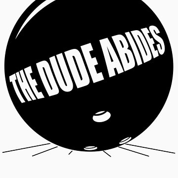 Funny Shirt - The Dude Abides by MrFunnyShirt
