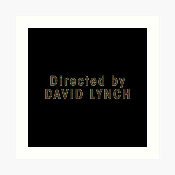 Directed by David Lynch Art Print