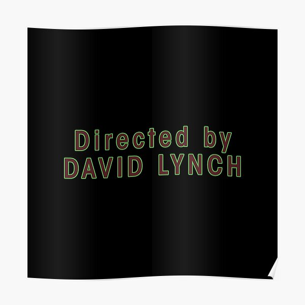 Directed by David Lynch Poster