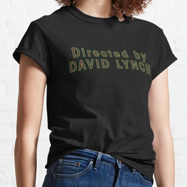 Directed by David Lynch Classic T-Shirt