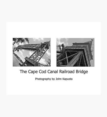 Cape Cod Canal RailRoad Bridge  Photographic Print