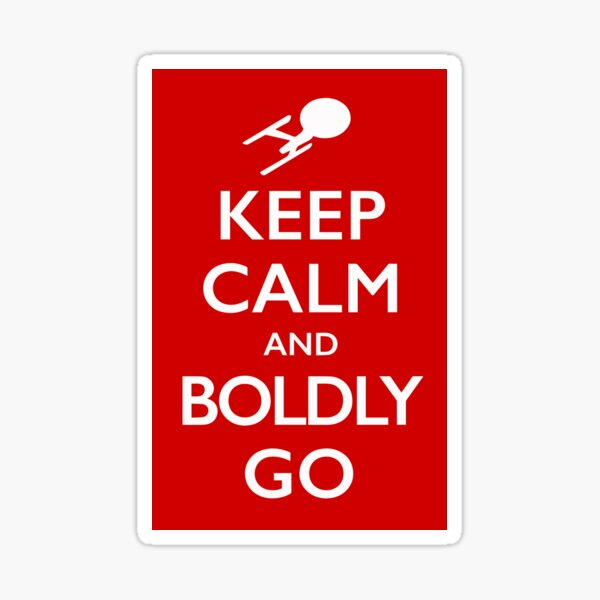 Keep Calm and Boldly Go Sticker
