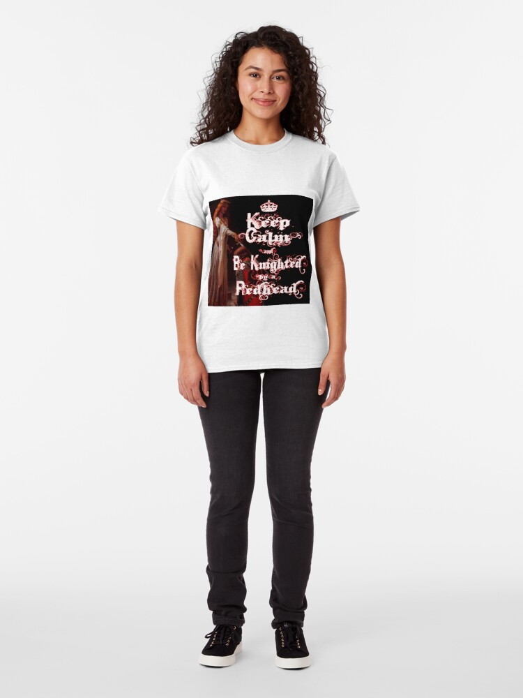 Alternate view of Keep Calm and Be Knighted by a Redhead Classic T-Shirt