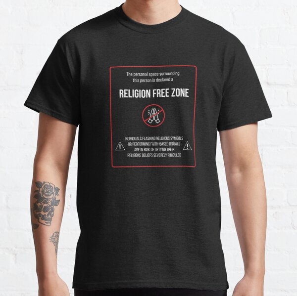 Religion Free Zone  Classic T-Shirt
