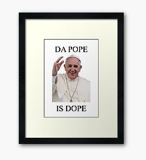 DA POPE IS DOPE Framed Print