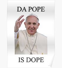 DA POPE IS DOPE Poster