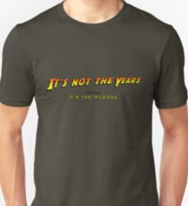 It's not the years, honey... Unisex T-Shirt