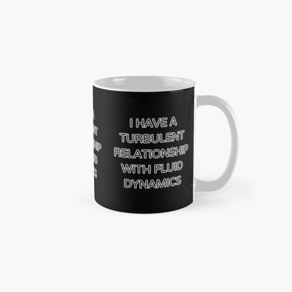 Turbulent Relationship with Fluid Dynamics Classic Mug