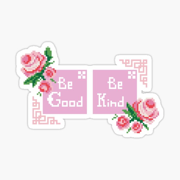Be Good, Be Kind Vintage Rose Embroidery  Sticker