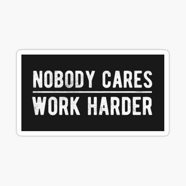Nobody Cares Work Harder Lamar Jackson - Ravens Sticker