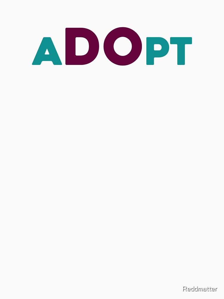 aDOpt Adoption Shirt by Reddmatter