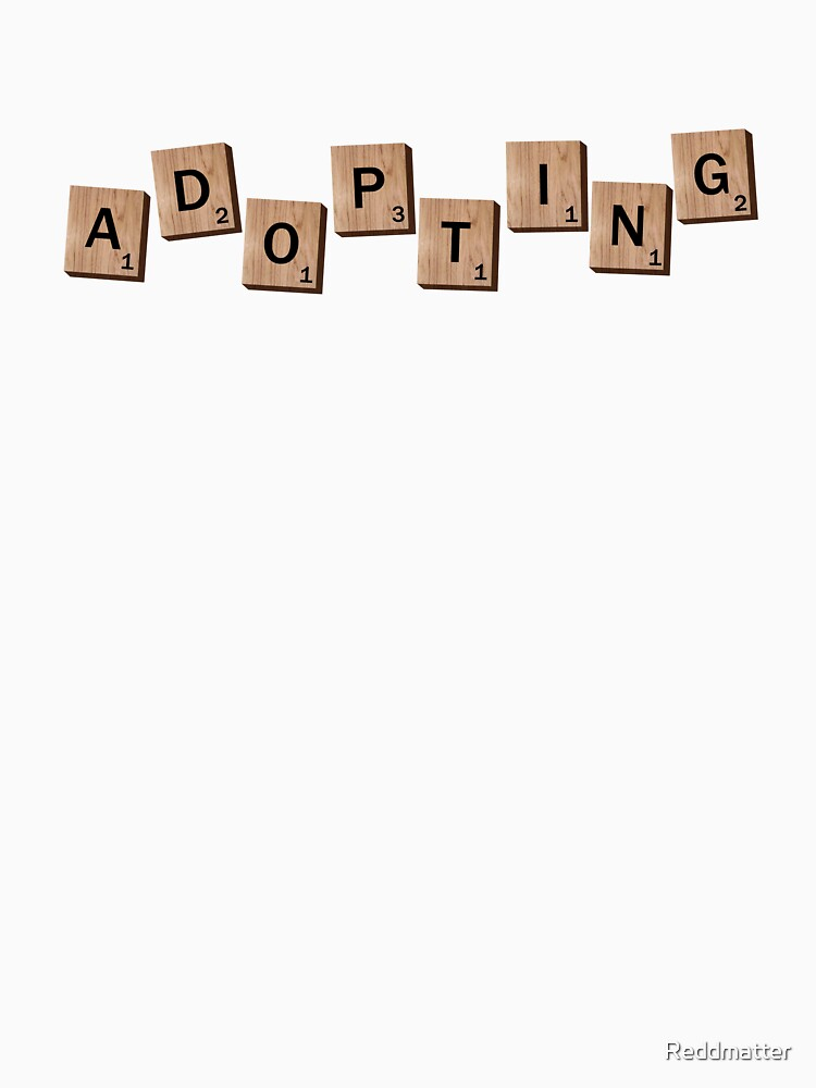 Adopting Scrabble pieces Adoption Shirt by Reddmatter