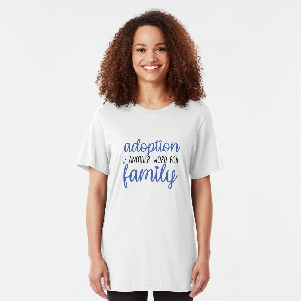 Adoption is Another Word for Family Adoption Shirt Slim Fit T-Shirt