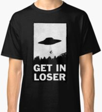 Get In Loser Classic T-Shirt