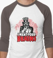 I want YOUR brains! Men's Baseball ¾ T-Shirt
