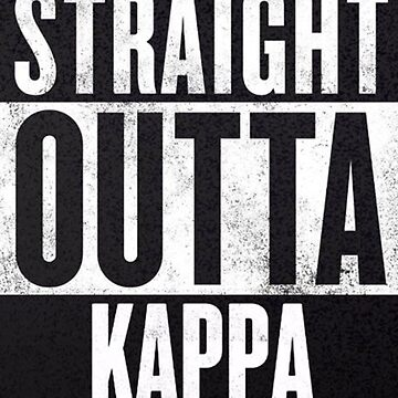 Straight Outta Kappa by NamePending