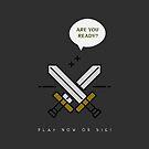 Play Now Or Die! - Gifts For Gamers & Geeks - Crossed Swords by Design Kitty