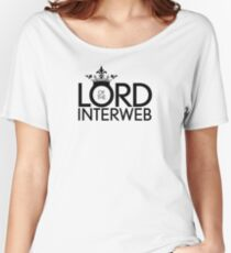 Lord of the Interweb Women's Relaxed Fit T-Shirt