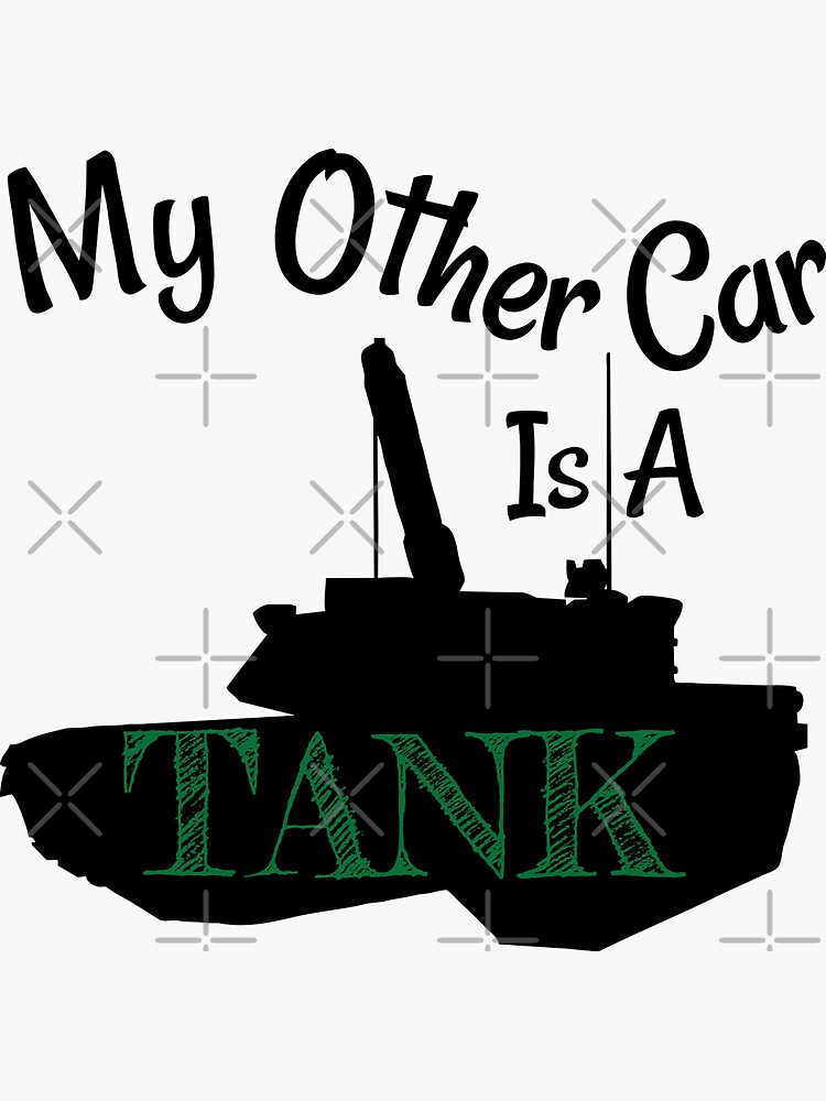 My Other Car is A Tank by tribbledesign