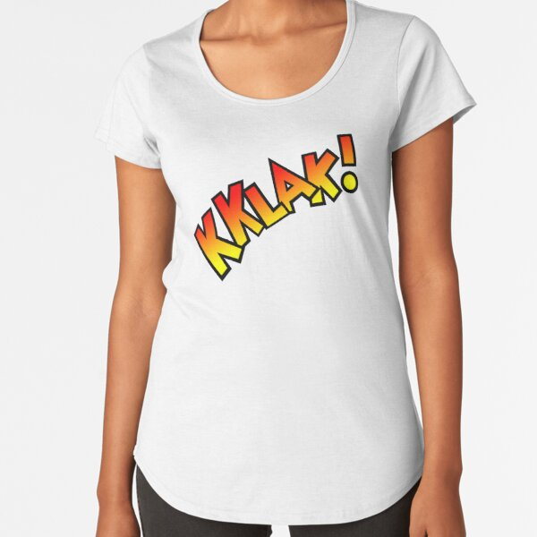 Kklak! Premium Scoop T-Shirt