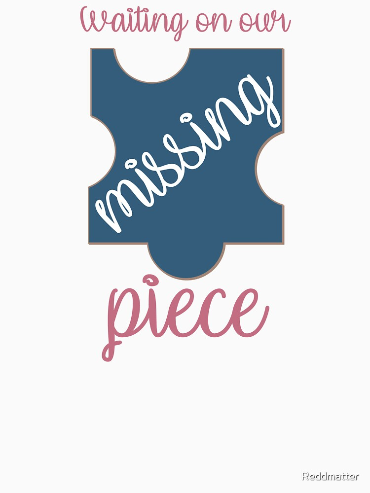 Waiting on Our Missing Piece Puzzle Adoption Shirt by Reddmatter