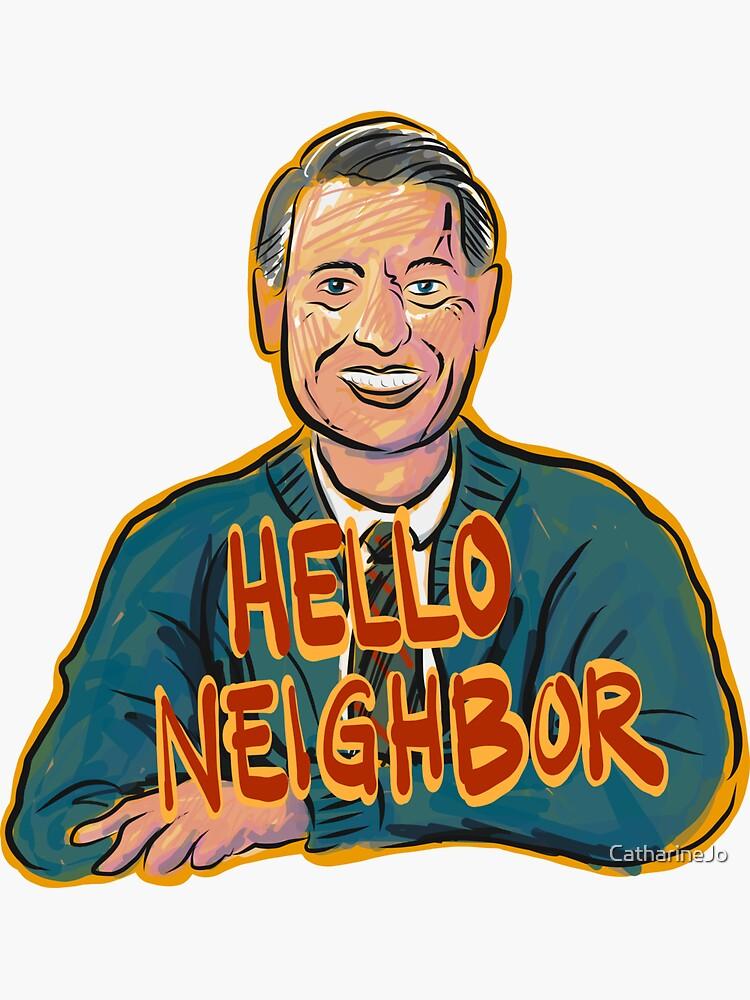 Hello Neighbor by CatharineJo