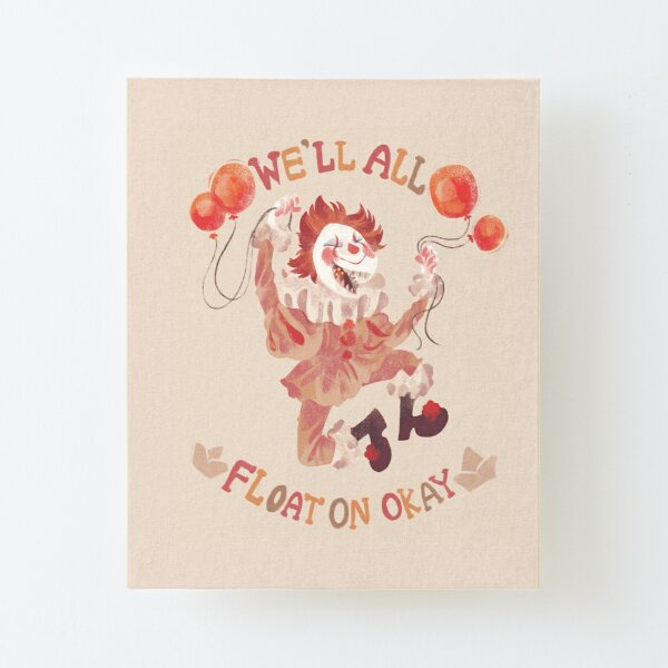 We'll All Float On  Canvas Mounted Print