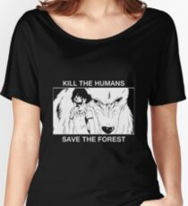 Kill the humans, save the forest Women's Relaxed Fit T-Shirt