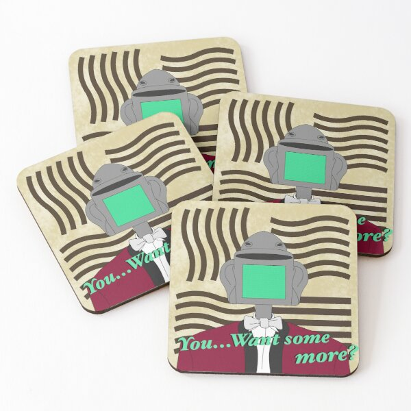 You want some more? Coasters (Set of 4)