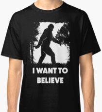 Bigfoot Sasquatch I Want To Believe T Shirt Classic T-Shirt