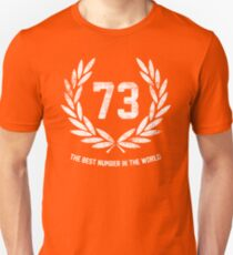 73 - the best number in the world Unisex T-Shirt