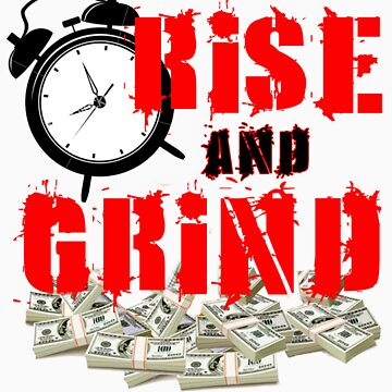 Rise and Grind T-Shirt by PAGraphics