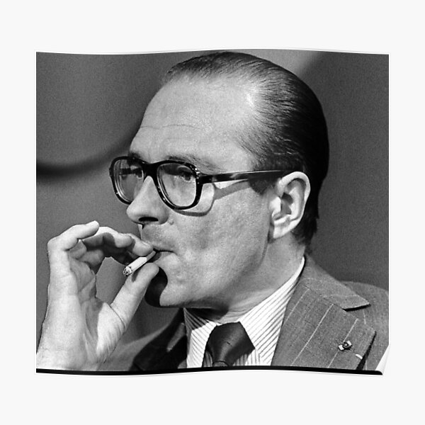 Jacques Chirac fume Poster
