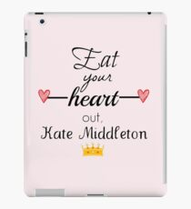 Eat your heart out, Kate Middleton iPad Case/Skin