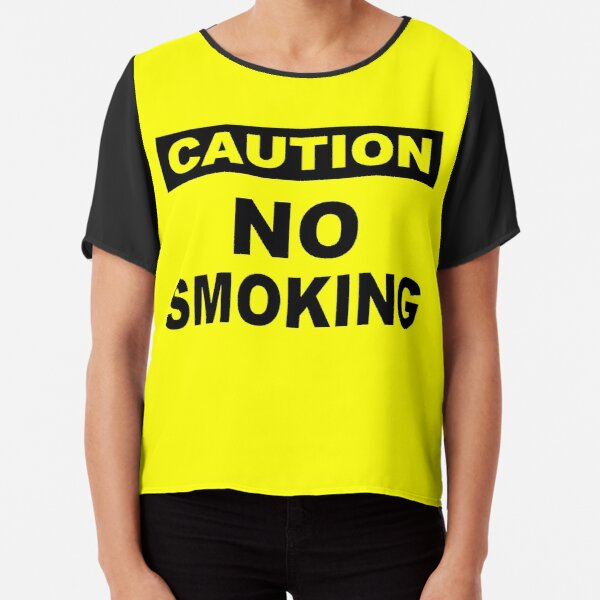 Caution No Smoking Chiffon Top