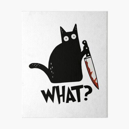Cat What? Murderous Black Cat With Knife Gift Premium T-Shirt Art Board Print