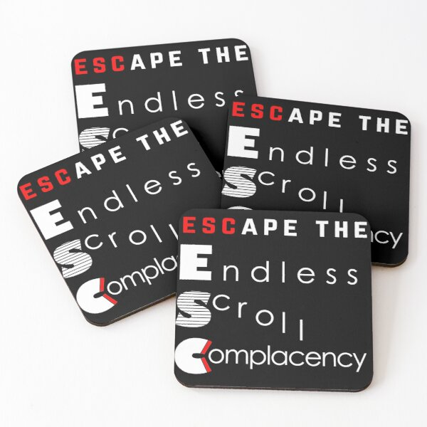 ESC Endless Scroll Complacency Coasters (Set of 4)