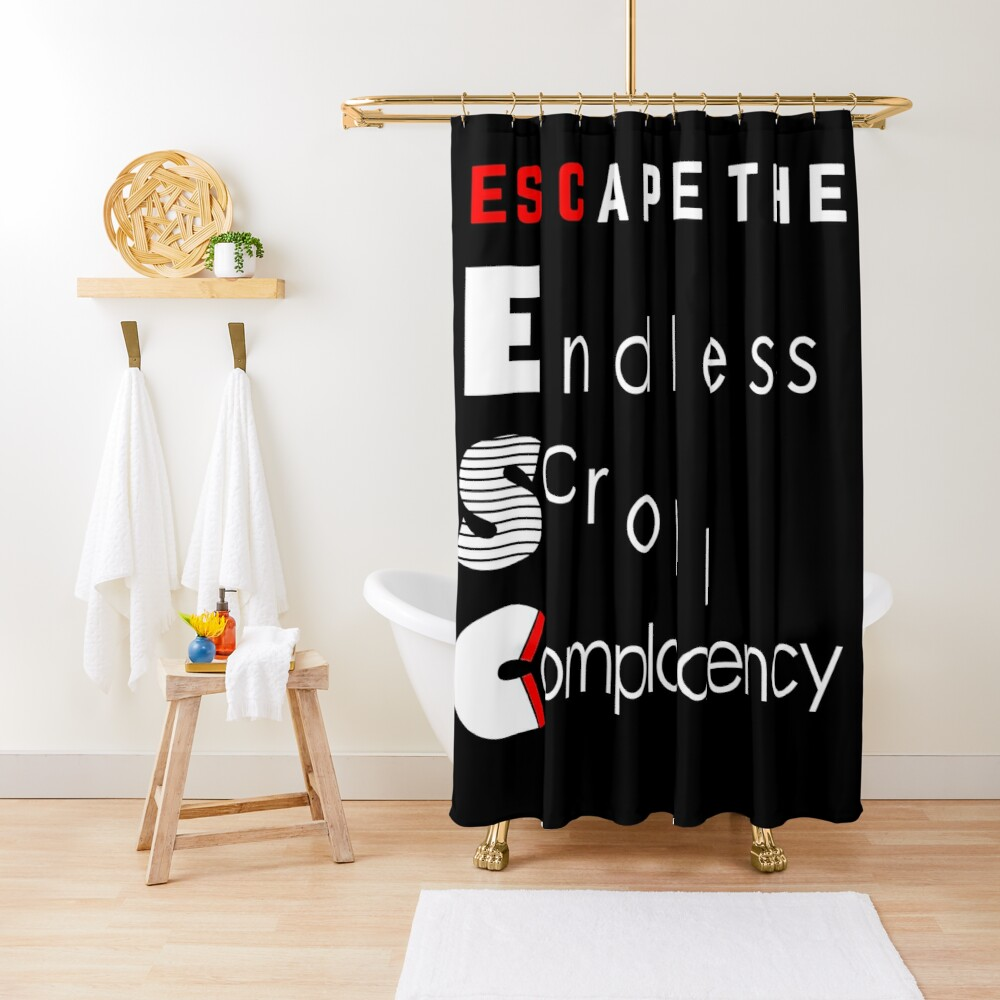 ESC Endless Scroll Complacency Shower Curtain