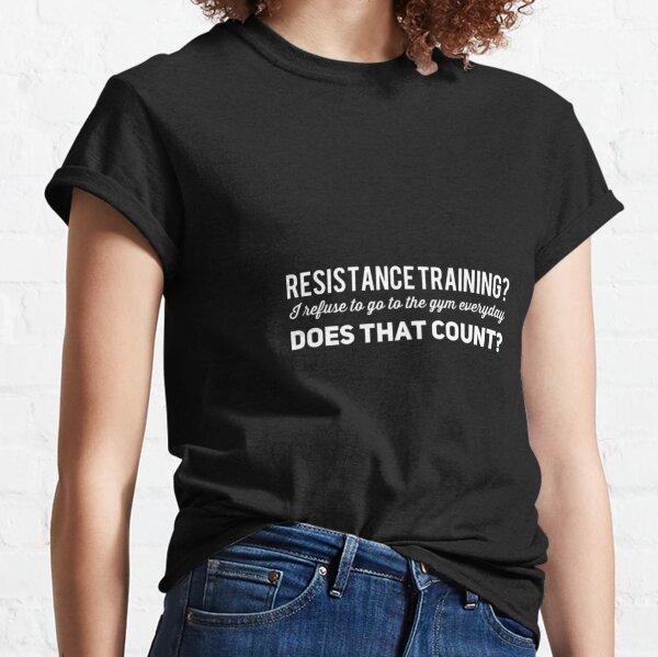 Funny gym t shirt Classic T-Shirt