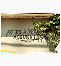 Art Is A Permanent Accusation Poster