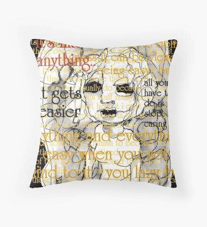 All you have to do is stop caring.. Throw Pillow