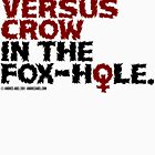 Dafoe vs. Crow in the Fox-Hole by Andrés Abel
