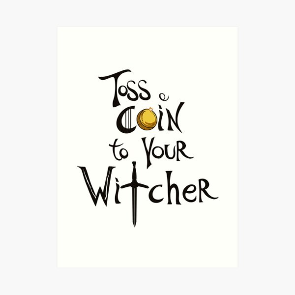 Toss a Coin to your Witcher Art Print