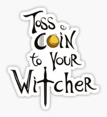 Toss a Coin to your Witcher Sticker