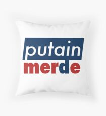 Putain, merde Throw Pillow