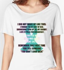 I Did Not Wake Up Like This Women's Relaxed Fit T-Shirt